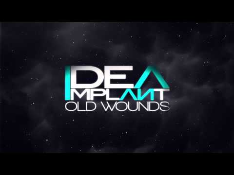 Idea Implant - Old Wounds
