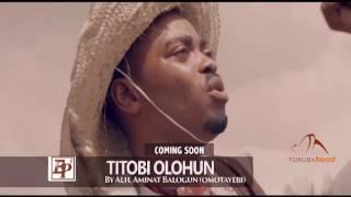Titobi Olohun - Now Showing On Yorubahood
