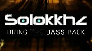 Solokkhz - Bring The Bass Back (Original Mix) Teaser (Available January 5)
