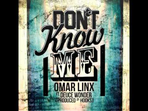 Omar LinX - Don't Know Me Ft. Deuce Wonder