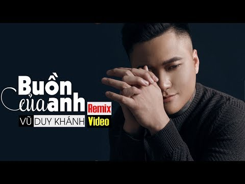 Buồn Của Anh Remix - Vũ Duy Khánh ft DJ Sơn2M | Nhạc Trẻ Remix 2018 | buon cua anh remix