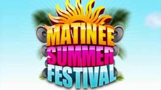 Matinée Summer Festival 2010 - Official Video