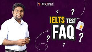07.  IELTS: Frequently Asked Questions
