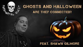 HALLOWEEN = More PARANORMAL Activity?  (feat. Shawn Gilmore) || Paranormal Quest®