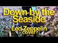 Led Zeppelin - Down By The Seaside (Bandhub cover)