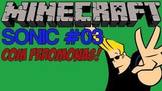 MINECRAFT SONIC #03 - Super Forte com @Feromonas_ XD