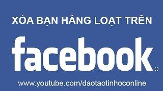 Video clip Hướng dẫn cách xóa bạn bè hàng loạt trên Facebook nhanh nhất