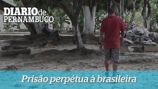 HCTP - Pris�o perp�tua � brasileira