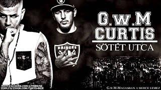 G.w.M X CURTIS - SÖTÉT UTCA
