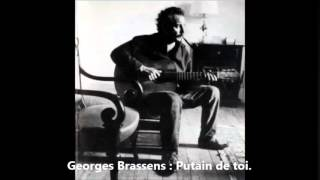 Georges Brassens : Putain de Toi (Version inédite).