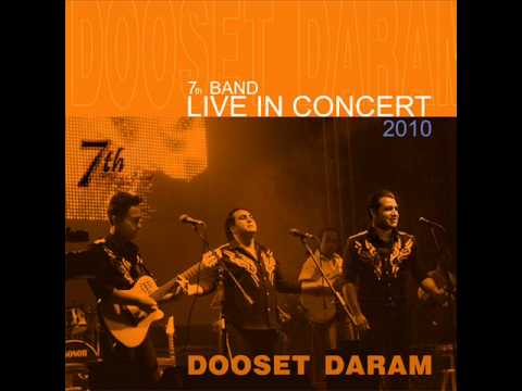 7th Band Live In Concert - Dooset Daram.wmv video