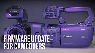 Canon Camcorder Firmware Updates for XF / XA / Legria