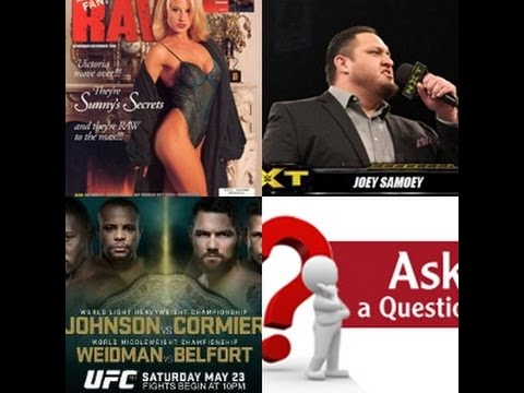 LIVE Viewer Questions, Samoa Joe's Debut, Sunny doing Porn, UFC 187 & Much More!