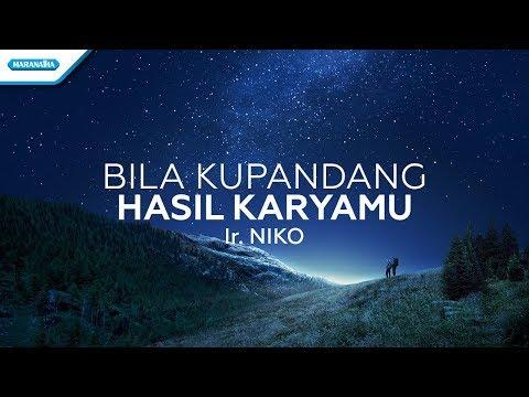 Ir. Niko Njotorahardjo - Bila Ku Pandang Hasil KaryaMu (Official Video Lyric)