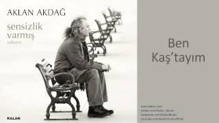 Aklan Akdağ Ben Kaş 39 Tayım Sensizlik Varmış 2011 Kalan Müzik
