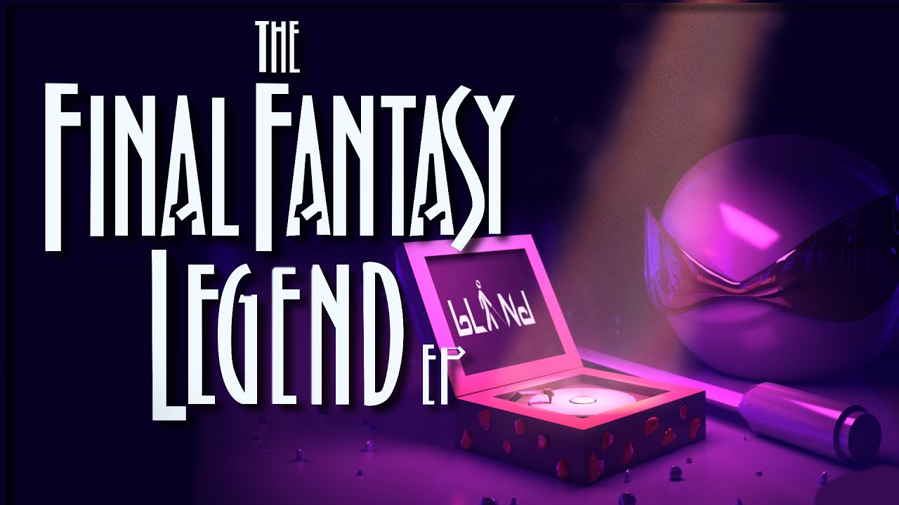 BLiNd Are You My Creator Final Fantasy Legend EP