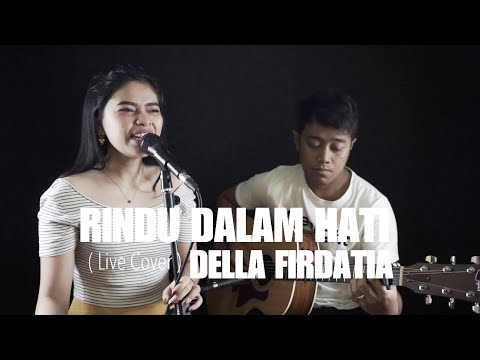 Download  RINDU DALAM HATI - ARSY FT JODIE Live Cover DELLA FIRDATIA Gratis, download lagu terbaru