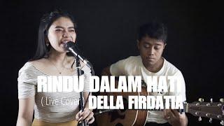 RINDU DALAM HATI - ARSY FT JODIE Live Cover DELLA FIRDATIA