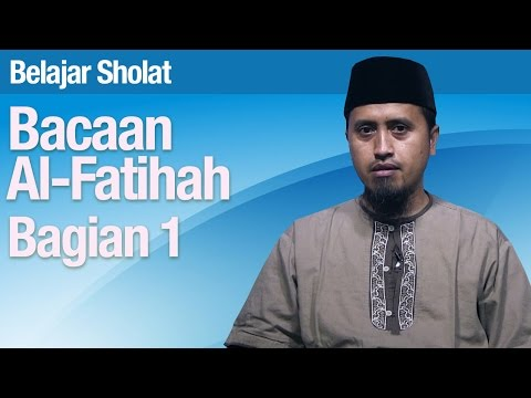 Kajian Fiqih Sholat: Belajar Sholat Bagian 9, Bacaan Al Fatihah - Ustadz Abdullah Zaen, MA