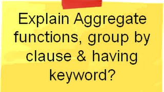 SQL Server video :- Explain aggregate functions,group by clause and having keyword ?