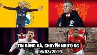 Tin Bóng Đá, Chuyển Nhượng 16/3/2019 | MU giúp Real chiêu mộ Mbappe, Barca sắp nổ bom tấn