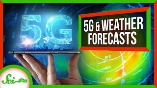 How 5G Cell Service Could Hurt Weather Forecasts