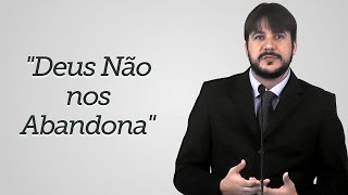 """""""Deus Não nos Abandona"""" - Herley Rocha"""