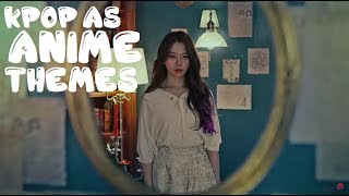 KPOP Songs That Could be Anime Openings