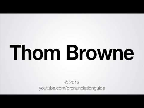 How to Pronounce Thom Browne