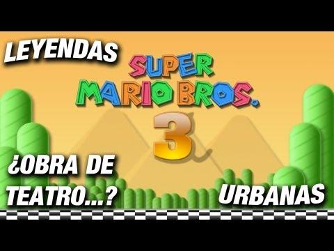 Leyendas Urbanas: ¿Es Super Mario Bros. 3 una Obra de Teatro?