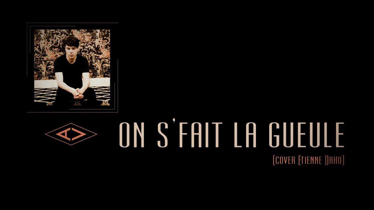 Av on s 39 fait la gueule etienne daho cover youtube for Chambre 29 etienne daho