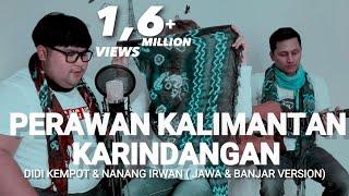Download lagu Perawan kalimantan & karindangan by Didi Kempot Nanang irwan cover tommy kaganangan ft adiez momo