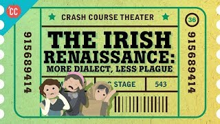 Synge, Wilde, Shaw, and the Irish Renaissance: Crash Course Theater #36
