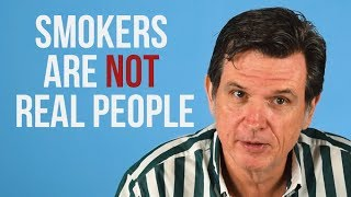 Smokers are NOT Real People