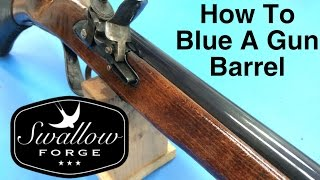 Home Bluing Gun Parts - How to Cold Blue a Musket / Rifle /Gun Barrel : Swallow Forge