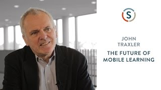 John Traxler: The Future of Mobile Learning