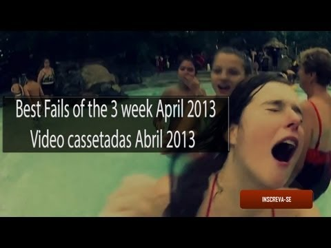 Vídeo Cassetadas Abril 2013 | Fail Compilation Week 3 April 2013