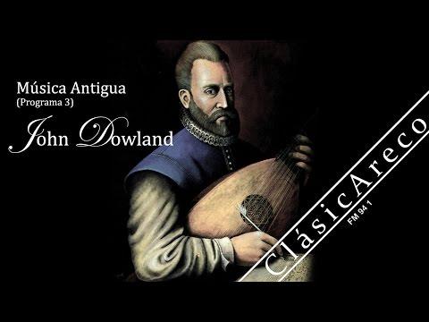Música Antigua: John Dowland (Programa 3)
