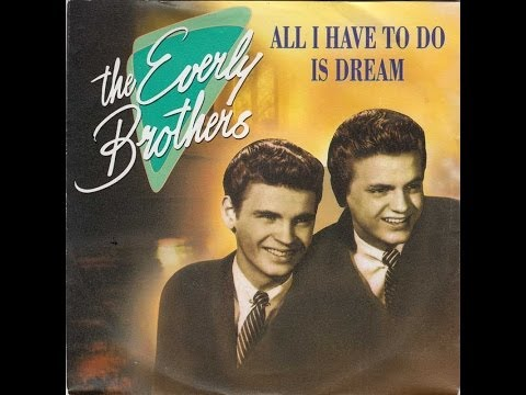 Everly Brothers~All I Have To Do Is Dream/ Claudette- A & B side