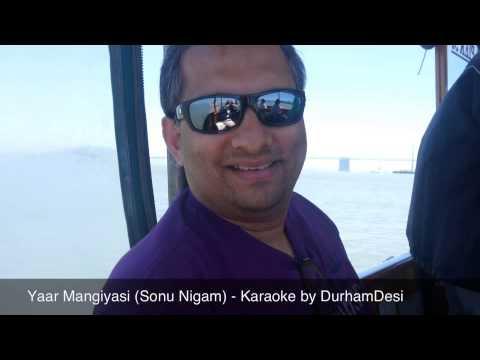 Yaar Mangiyasi (Sonu Nigam - Kaante) - Karaoke by DurhamDesi