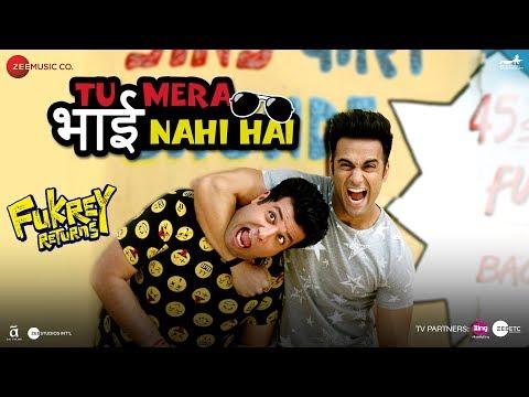 Tu Mera Bhai Nahi Hai | Fukrey Returns | Pulkit S, Varun S | Gandhharv Sachdeav | Raftaar | Sumeet B
