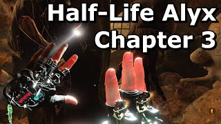 Half-Life Alyx Gameplay (No Commentary) Chapter 3