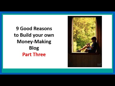 9 good reasons to build your own money making blog  Part 3