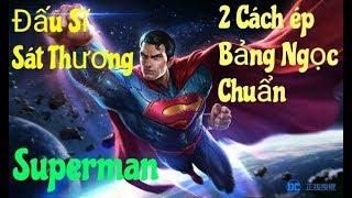 Bảng Ngọc Cho Superman Chuẩn 100% | 2 Cách Lên Ngọc Superman Sát Thương Và Đấu Sĩ - Liên Quân Mobile