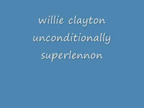 willie clayton unconditionally