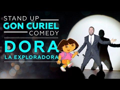 DORA LA EXPLORADORA - GON CURIEL STAND UP COMEDY