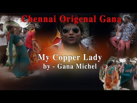 Chennai Gana Original - My Copper Lady By Gana Michel Redpix 24x7 video