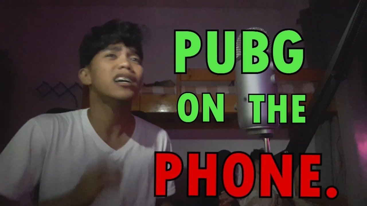 PUBG ON THE PHONE.