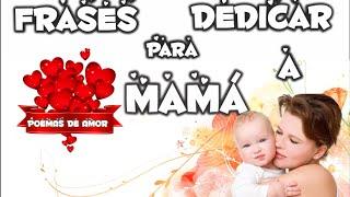 Frases Para Dedicar A Mamá, Feliz Día De La Madre, Palabras Para Mami