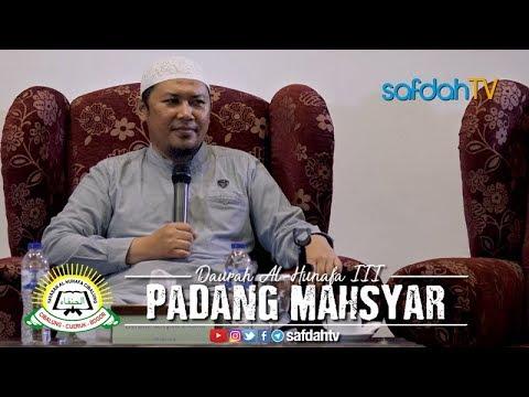 Daurah Al-Hunafa III Sesi Ke-3: Padang Mahsyar - Ustadz Sofyan Chalid Ruray